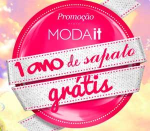 PROMOÇÃO MODA IT UM ANO DE SAPATO GRÁTIS - WWW.MODAIT.COM.BR